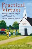 Book Cover Practical Virtues: Readings, Sermons, Prayers, and Hymns for the African American Family