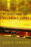 Book Cover The Schooling of Claybird Catts: A Novel