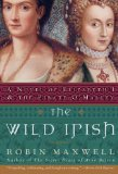 Book Cover The Wild Irish: A Novel of Elizabeth I and the Pirate O'Malley
