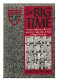 Book Cover The Big Time: Harvard Business School's Most Successful Class--And How It Shaped America