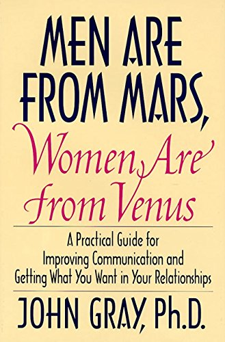 Book Cover Men Are from Mars, Women Are from Venus: A Practical Guide for Improving Communication and Getting What You Want in Your Relationships