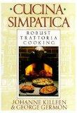 Book Cover Cucina Simpatica: Robust Trattoria Cooking From Al Forno