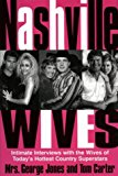 Book Cover Nashville Wives: Country Music's Celebrity Wives Reveal the Truth about Their Husbands and Marriages