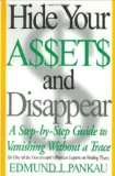 Book Cover Hide Your Assets and Disappear: A Step-by-Step Guide to Vanishing Without a Trace