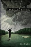 Book Cover A Mulligan for Bobby Jobe: A Novel