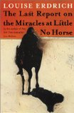 Book Cover The Last Report on the Miracles at Little No Horse: A Novel