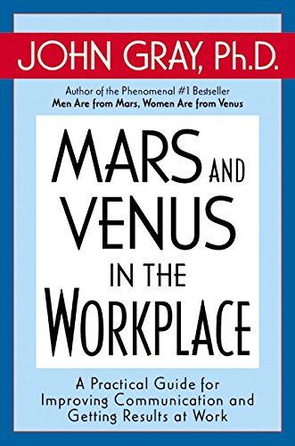 Book Cover Mars and Venus in the Workplace: A Practical Guide for Improving Communication and Getting Results at Work