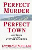 Book Cover Perfect Murder, Perfect Town: JonBenet and the City of Boulder