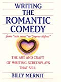 Book Cover Writing the Romantic Comedy: The Art and Craft of Writing Screenplays That Sell