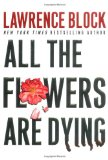 Book Cover All the Flowers Are Dying (Matthew Scudder Mysteries)