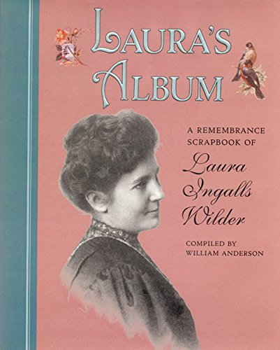 Book Cover Laura's Album: A Remembrance Scrapbook of Laura Ingalls Wilder (Little House Nonfiction)
