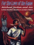 Book Cover For the Love of the Game: Michael Jordan and Me