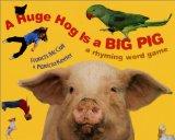 Book Cover A Huge Hog Is a Big Pig: A Rhyming Word Game