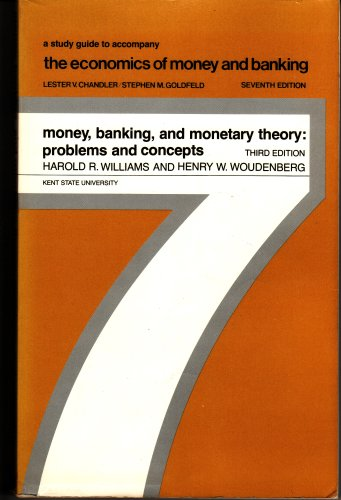 Book Cover Money, Banking and Monetary Theory: Problems and Concepts, 3rd Edition (A Guide to Accompany 'The Economics of Money and Banking' By Lester V. Chandler/Stephen M. Goldfeld, 7th Edition)