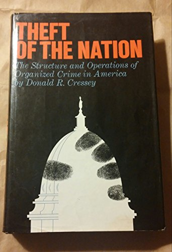 Book Cover Theft of the Nation: The Structure and Operations of Organized Crime in America