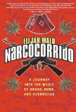 Book Cover Narcocorrido: A Journey into the Music of Drugs, Guns, and Guerrillas