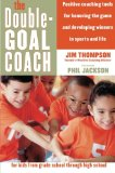 Book Cover The Double-Goal Coach: Positive Coaching Tools for Honoring the Game and Developing Winners in Sports and Life (Harperresource Book)