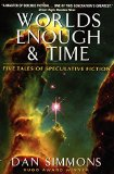 Book Cover Worlds Enough & Time: Five Tales of Speculative Fiction