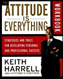 Book Cover The Attitude Is Everything Workbook: Strategies and Tools for Developing Personal and Professional Success
