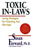 Book Cover Toxic In-Laws: Loving Strategies for Protecting Your Marriage