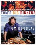 Book Cover Tom's Big Dinners: Big-Time Home Cooking for Family and Friends
