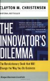 Book Cover The Innovator's Dilemma: The Revolutionary Book that Will Change the Way You Do Business (Collins Business Essentials)