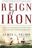 Book Cover Reign of Iron: The Story of the First Battling Ironclads, the Monitor and the Merrimack