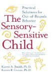Book Cover The Sensory-Sensitive Child: Practical Solutions for Out-of-Bounds Behavior