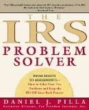 Book Cover The IRS Problem Solver: From Audits to Assessments--How to Solve Your Tax Problems and Keep the IRS Off Your Back Forever