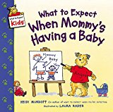 Book Cover What to Expect When Mommy's Having a Baby (What to Expect Kids)