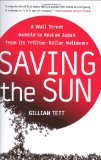 Book Cover Saving the Sun: A Wall Street Gamble to Rescue Japan from Its Trillion-Dollar Meltdown