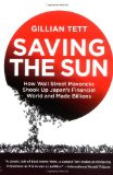 Book Cover Saving the Sun: How Wall Street Mavericks Shook Up Japan's Financial World and Made Billions