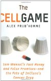 Book Cover The Cell Game: Sam Waksal's Fast Money and False Promises--and the Fate of ImClone's Cancer Drug