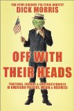 Book Cover Off with Their Heads: Traitors, Crooks & Obstructionists in American Politics, Media & Business
