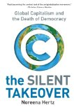 Book Cover The Silent Takeover: Global Capitalism and the Death of Democracy
