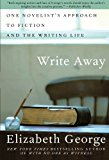 Book Cover Write Away: One Novelist's Approach to Fiction and the Writing Life