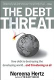 Book Cover The Debt Threat: How Debt Is Destroying the Developing World