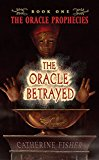 Book Cover The Oracle Betrayed: Book One of The Oracle Prophecies