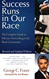 Book Cover Success Runs in Our Race: The Complete Guide to Effective Networking in the Black Community