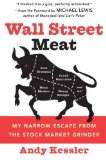 Book Cover Wall Street Meat: My Narrow Escape from the Stock Market Grinder