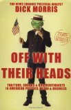 Book Cover Off with Their Heads: Traitors, Crooks, and Obstructionists in American Politics, Media, and Business