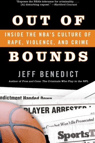 Book Cover Out of Bounds: Inside the NBA's Culture of Rape, Violence, and Crime