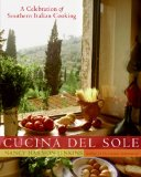 Book Cover Cucina del Sole: A Celebration of Southern Italian Cooking