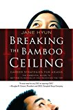 Book Cover Breaking the Bamboo Ceiling: Career Strategies for Asians