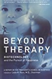 Book Cover Beyond Therapy: Biotechnology and the Pursuit of Happiness