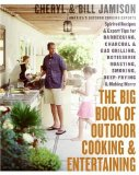 Book Cover The Big Book of Outdoor Cooking and Entertaining: Spirited Recipes and Expert Tips for Barbecuing, Charcoal and Gas Grilling, Rotisserie Roasting, Smoking, Deep-Frying, and Making Merry
