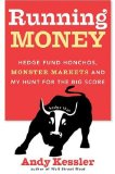 Book Cover Running Money: Hedge Fund Honchos, Monster Markets and My Hunt for the Big Score