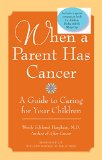 Book Cover When a Parent Has Cancer: A Guide to Caring for Your Children