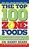 Book Cover The Top 100 Zone Foods: The Zone Food Science Ranking System