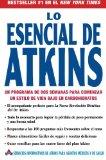 Book Cover Lo Esencial de Atkins: Un programa de dos semanas para comenzar un estilo de vida bajo en carbohidratos (Spanish Edition)